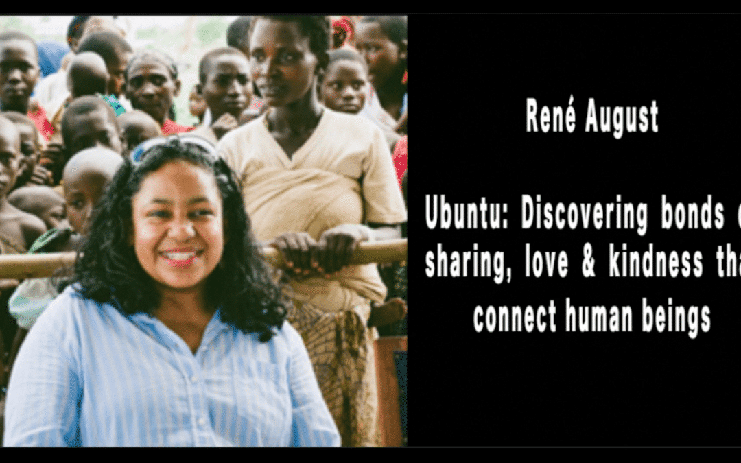 René August | Ubuntu: Discovering Bonds of Community, Kindness & Connection