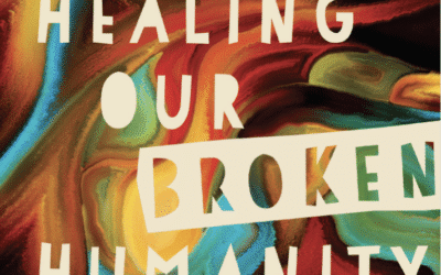Healing Our Broken Humanity: Preorder Today