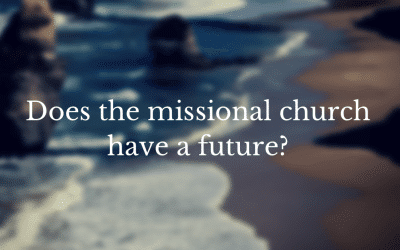 Does the Missional Church have a Future?