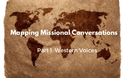 Mapping Missional Conversations: Part 1: Western Voices
