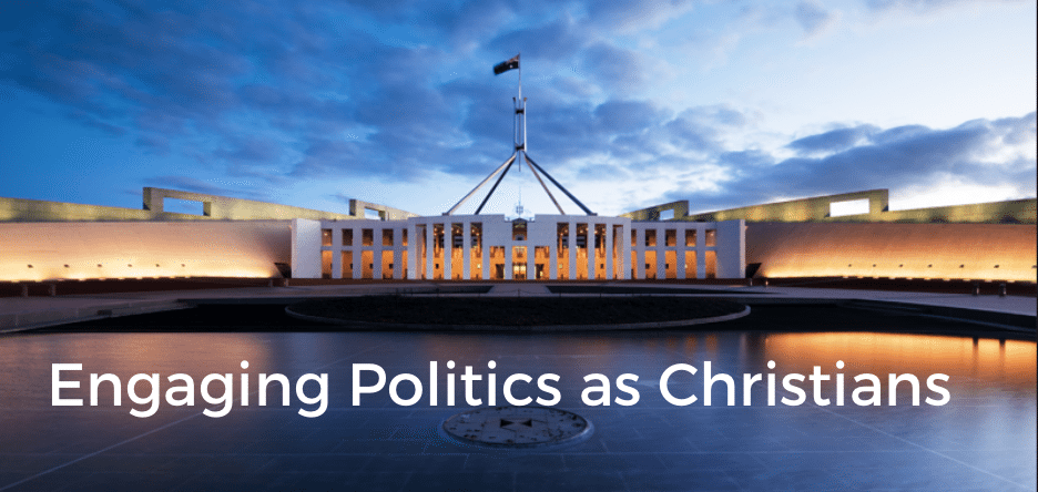 Engaging Politics as Christians