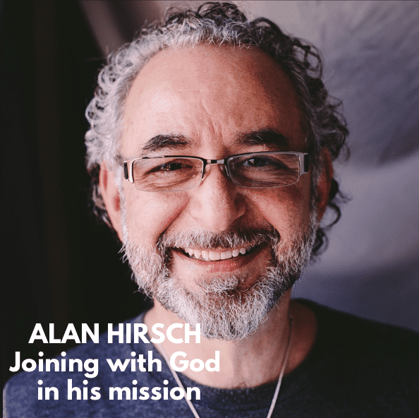 Alan Hirsch | Joining with God in His Mission