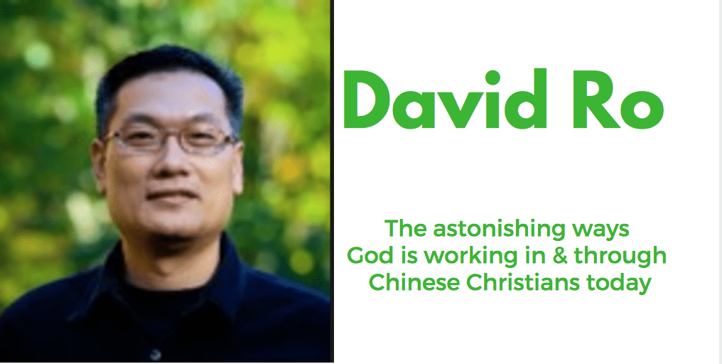 David Ro | The astonishing ways God is working in and through Chinese Christians today