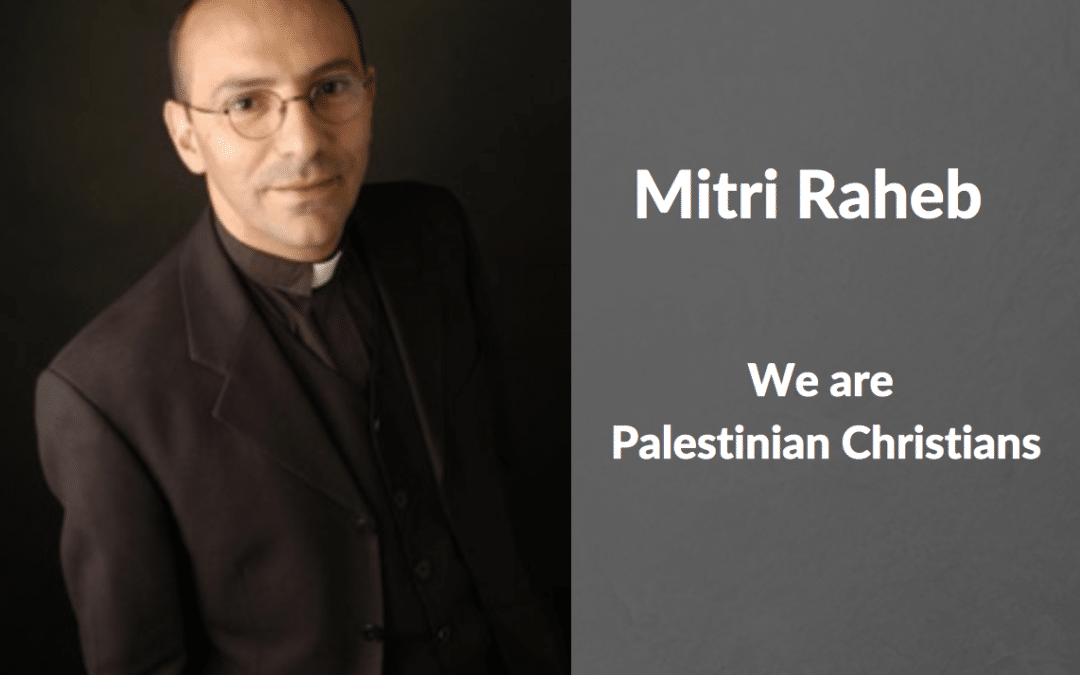 Mitri Raheb | We are Palestinian Christians