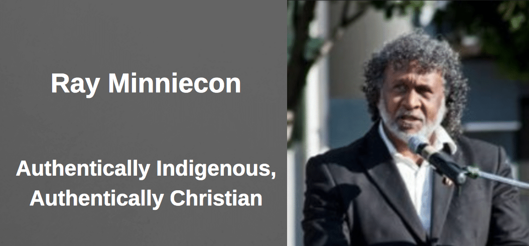 Ray Minniecon | Authentically Indigenous, Authentically Christian