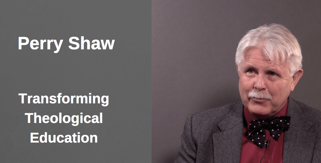 Perry Shaw | Transforming Theological Education