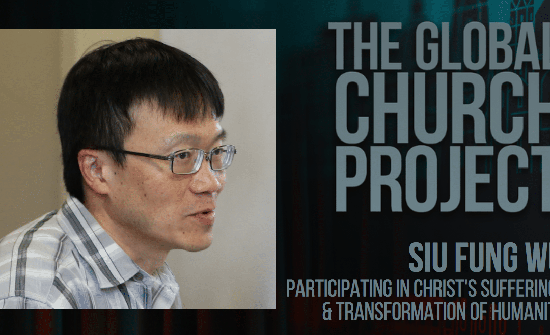 Siu Fung Wu | Participating in Christ's Sufferings and Transformation of Humanity