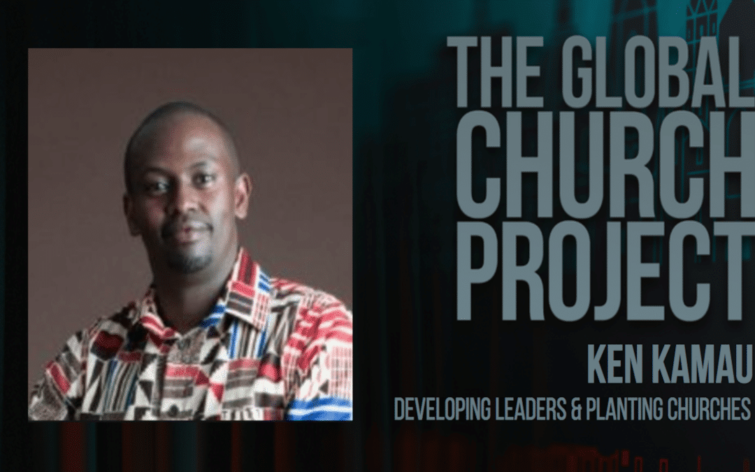 Ken Kamau | Developing Leaders and Planting Churches