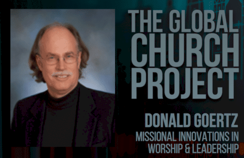 Donald Goertz | Missional Innovations in Worship and Leadership