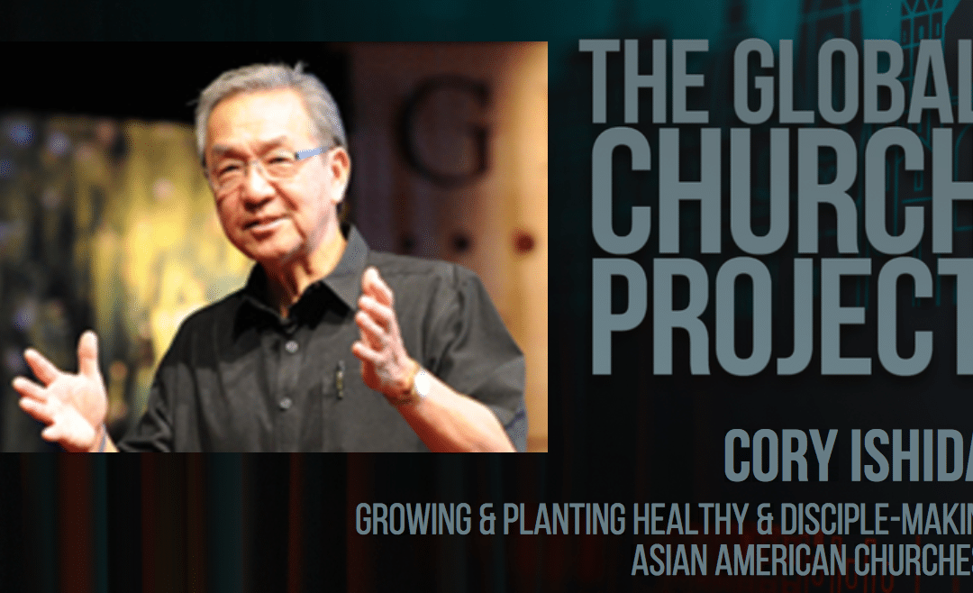Cory Ishida | Growing and Planting Healthy and Disciple-Making Asian American Churches