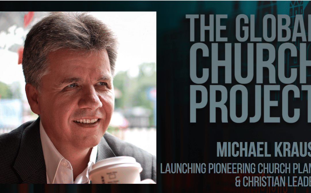 Michael Krause | Launching Pioneering Church Plants & Christian Leaders