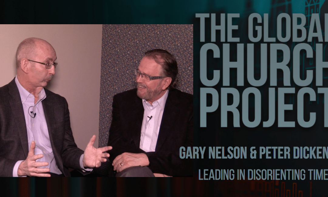 Gary Nelson and Peter Dickens | Leading in DisOrienting Times