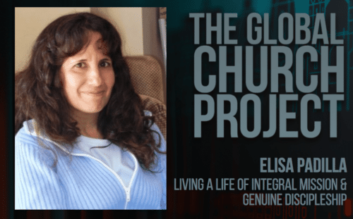 Elisa Padilla | Living a life of integral mission and genuine discipleship