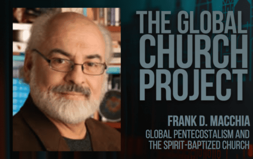 Frank D. Macchia | Global Pentecostalism and the Spirit-Baptized Church