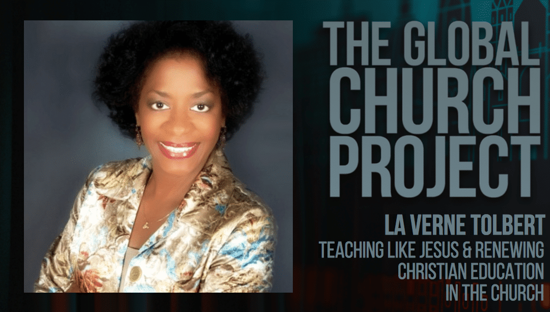 La Verne Tolbert | Teaching Like Jesus and Renewing Christian Education in the Church