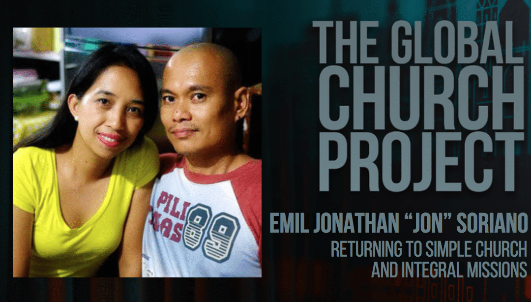 "#98: Emil Jonathan ""Jon"" Soriano – Returning to Simple Church and Integral Mission – Podcast"
