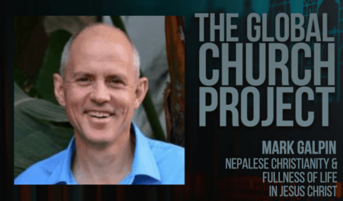 Mark Galpin | Nepalese Christianity and Fullness of Life in Jesus Christ