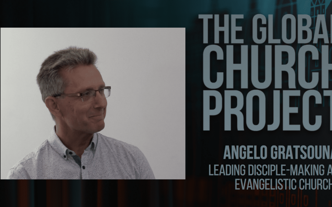 Angelo Gratsounas | Leading Disciple-making and Evangelistic Churches