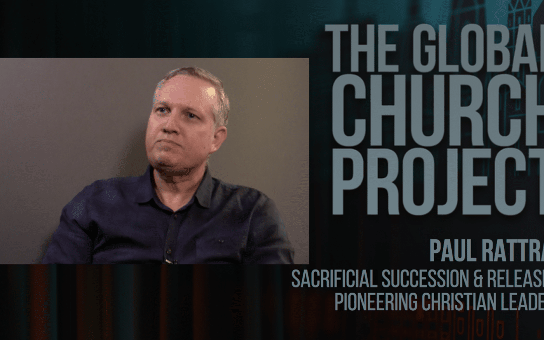 #102: Paul Rattray – Sacrificial Succession and Releasing Pioneering Christian Leaders – Podcast