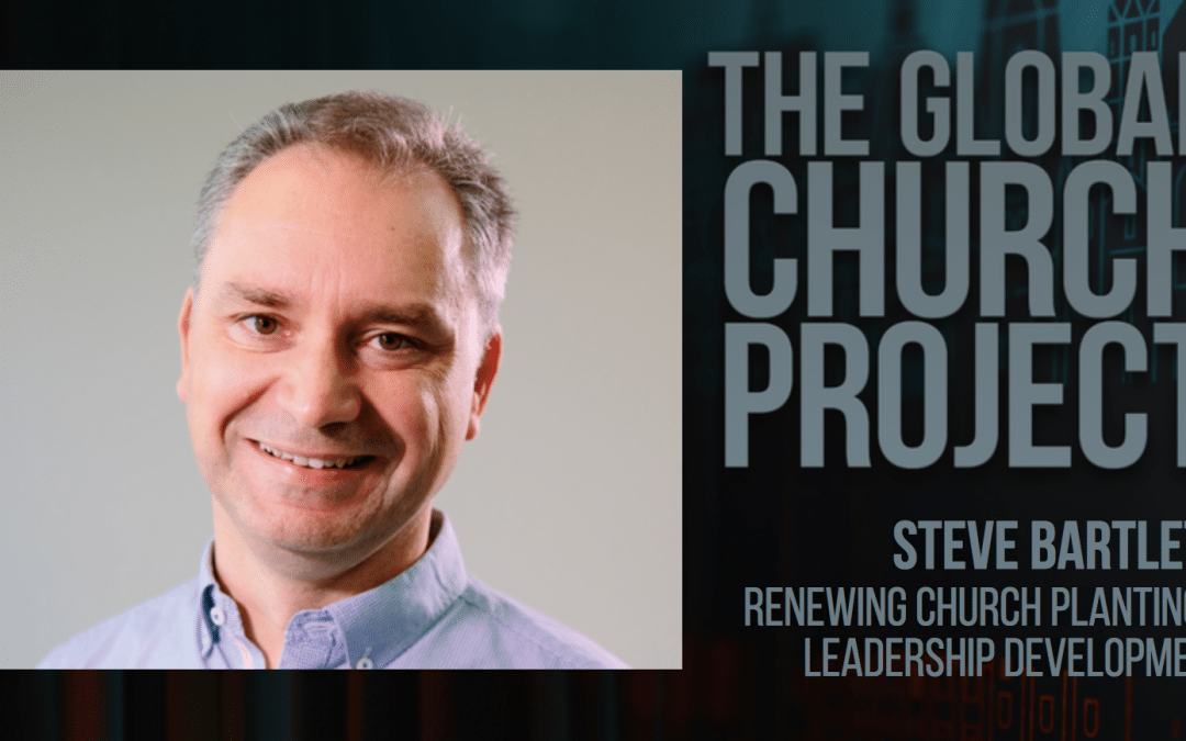 #103: Steve Bartlett – Renewing Church Planting and Leadership Development – Podcast