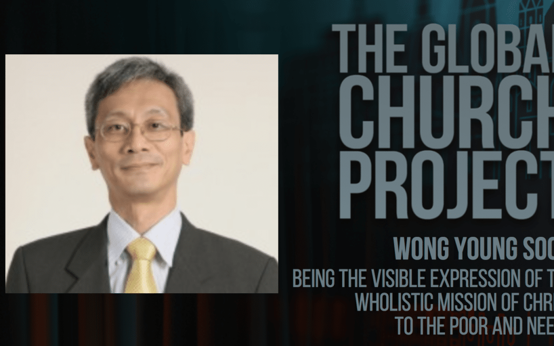 Wong Young Soon | Being the Visible Expression of the Wholistic Mission of Christ