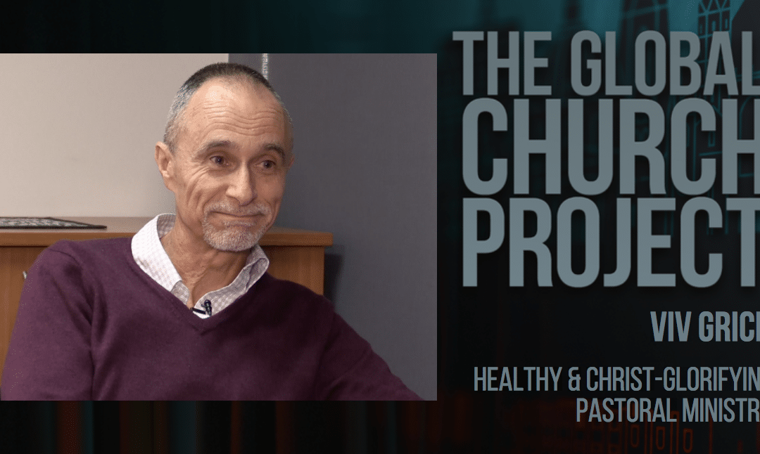 Viv Grice | Healthy and Christ-glorifying pastoral ministry