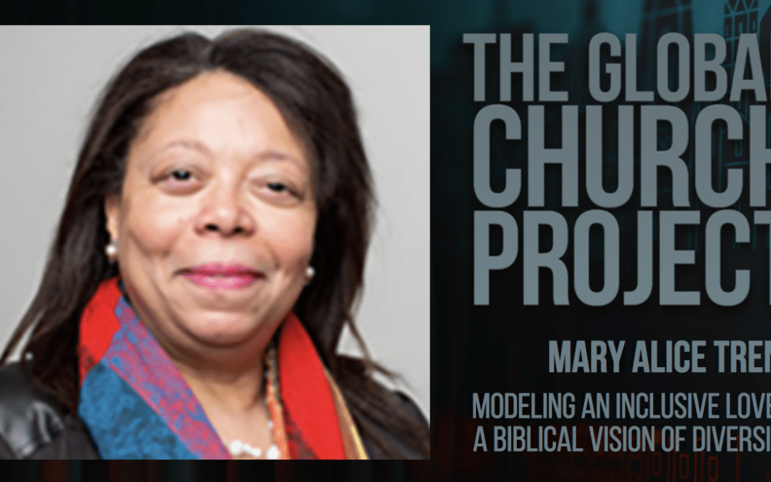 #123: Mary Alice Trent – Modeling an inclusive love and a biblical vision of diversity – Podcast