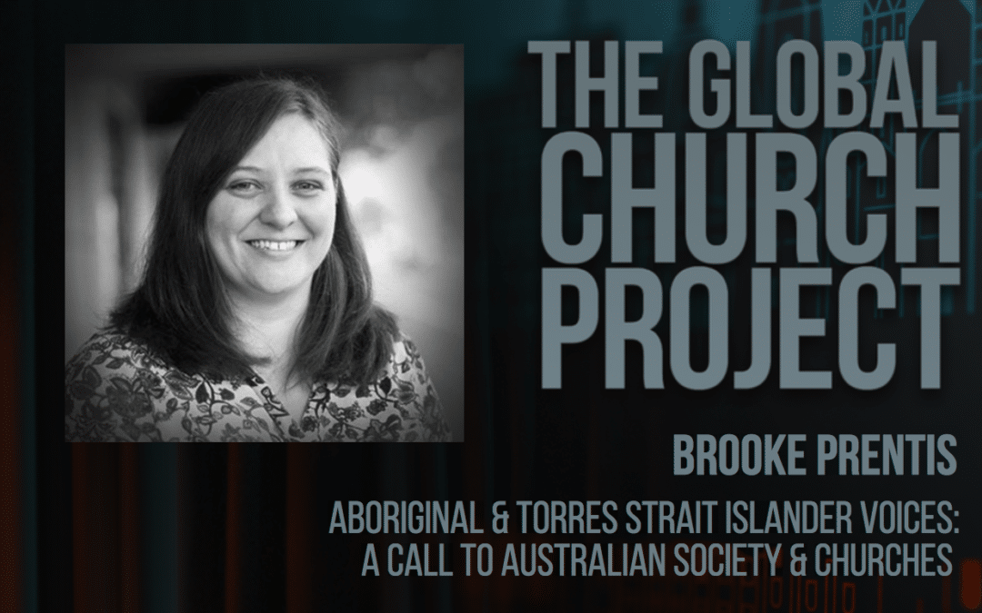 #124: Brooke Prentis – Aboriginal & Torres Strait Islander Voices: A Call to Australian Society & Churches – Podcast