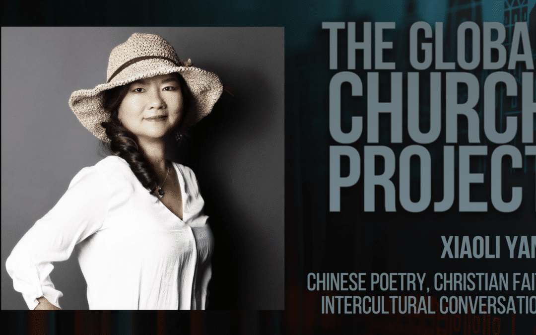 #126: Xiaoli Yang – Chinese poetry, Christian faith: Intercultural conversations – Podcast