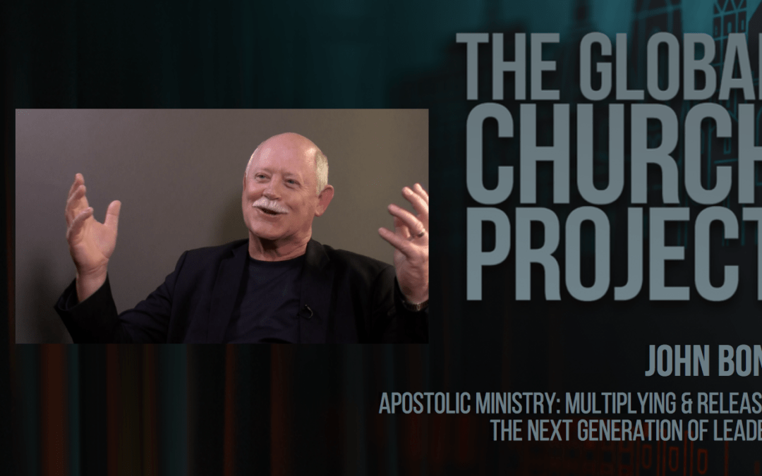 #129: John Bond – Apostolic Ministry: Multiplying and Releasing the Next Generation of Leaders – Podcast
