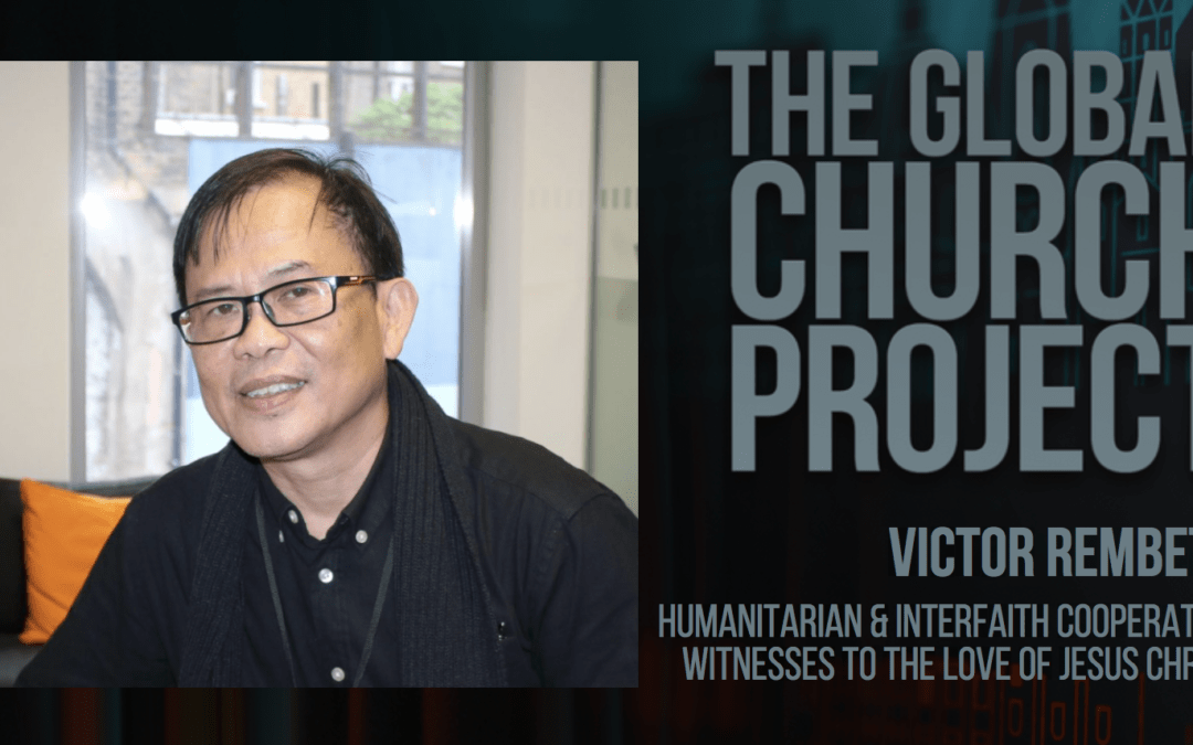 #132: Victor Rembeth – Humanitarian and interfaith cooperation witnesses to the love of Jesus Christ – Podcast