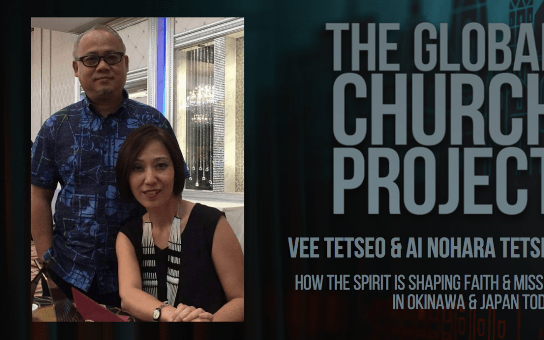 Vee Tetseo and Ai Nohara Tetseo | How the Spirit is shaping faith and mission in Okinawa and Japan today