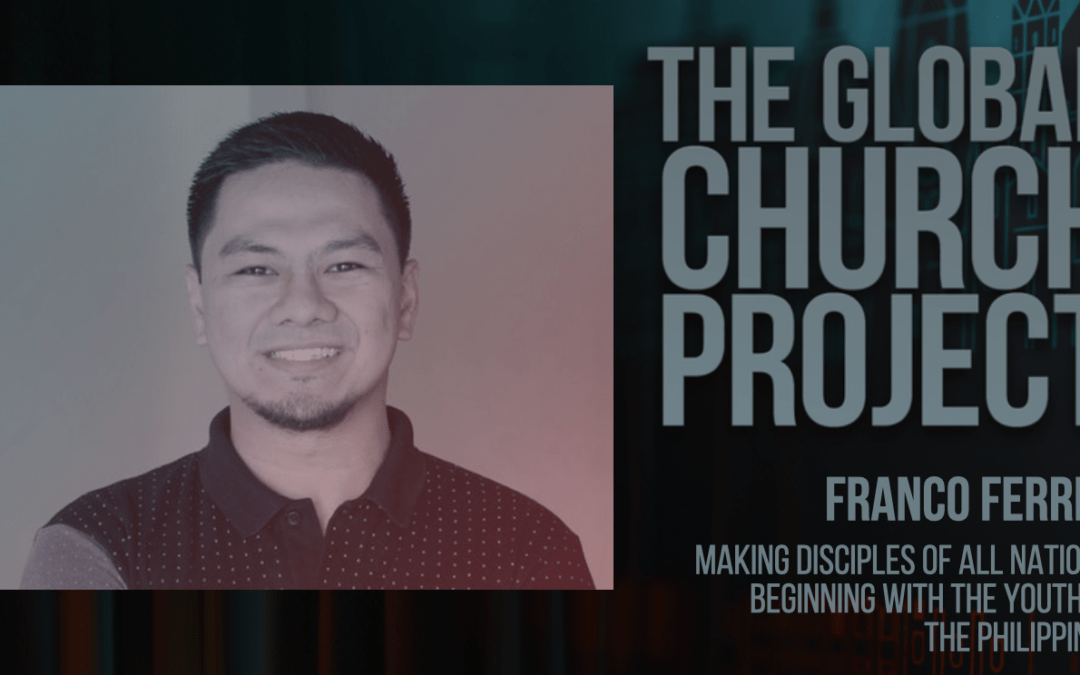 #135: Franco Ferrer – Making disciples of all nations, beginning with the youth of The Philippines – Podcast