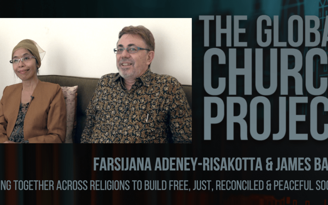 Farsijana Adeney-Risakotta and James Bartle | Working together across religions to build free, just, reconciled and peaceful societies
