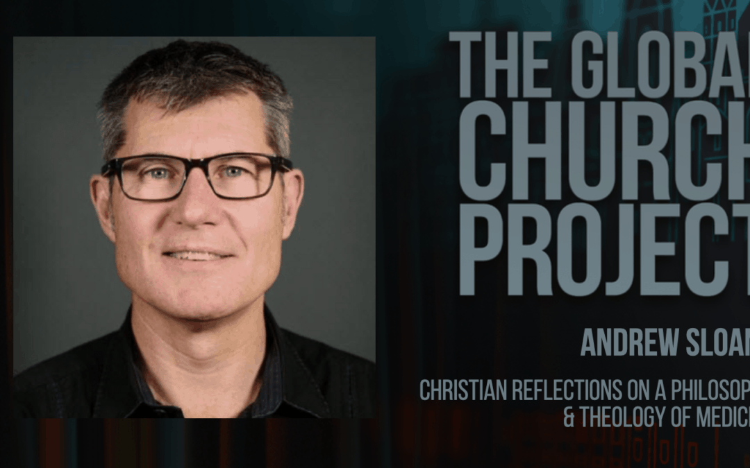 Andrew Sloane | Christian Reflections on a Philosophy and Theology of Medicine