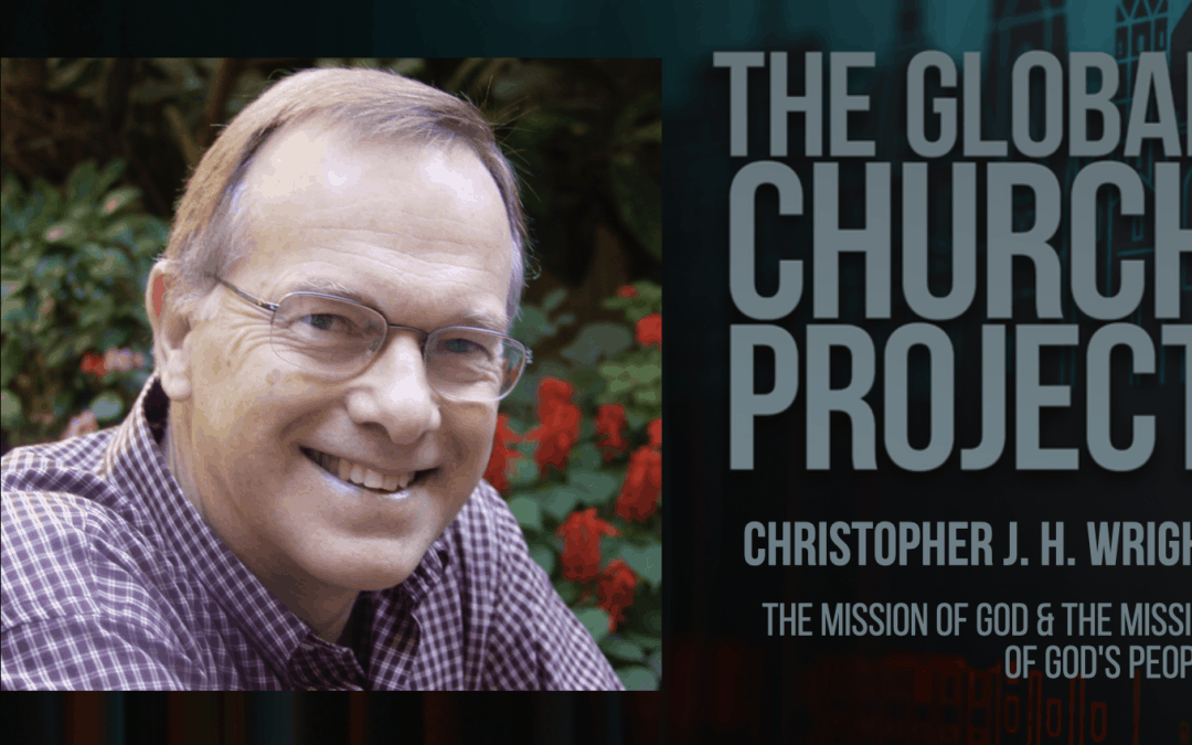 #149: Christopher J. H. Wright – The Mission of God & the Mission of God's People – Podcast