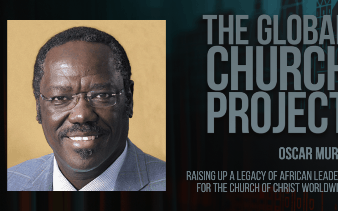 #152: Oscar Muriu – Raising up a legacy of African leaders for the church of Christ worldwide – Podcast