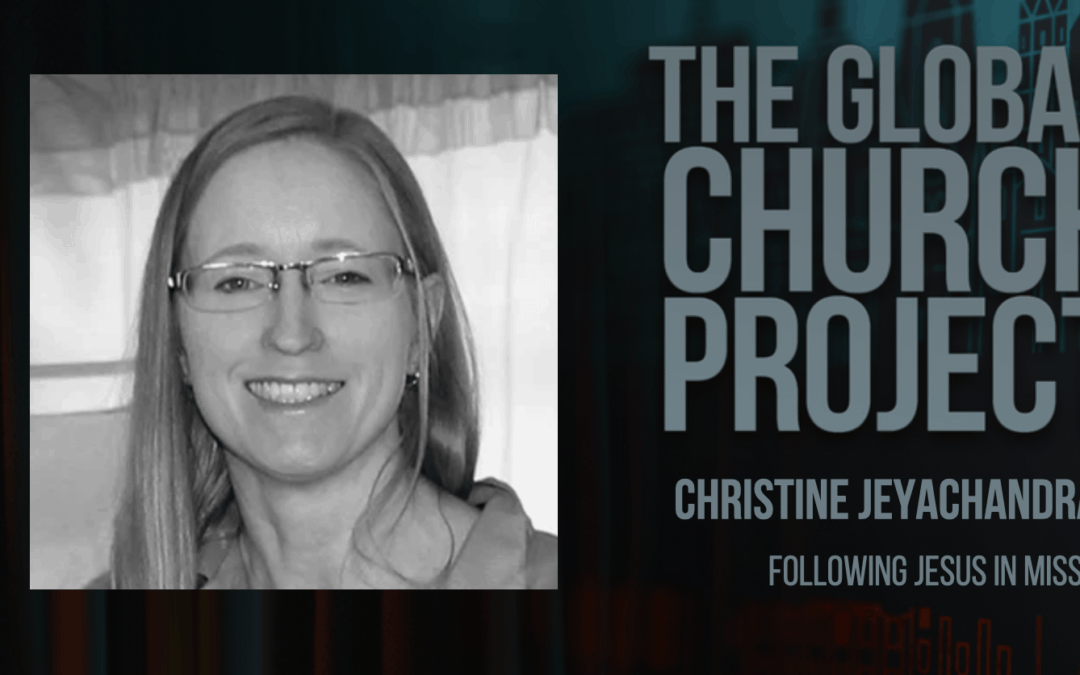 #158: Christine Jeyachandran – Following Jesus in Mission – Podcast