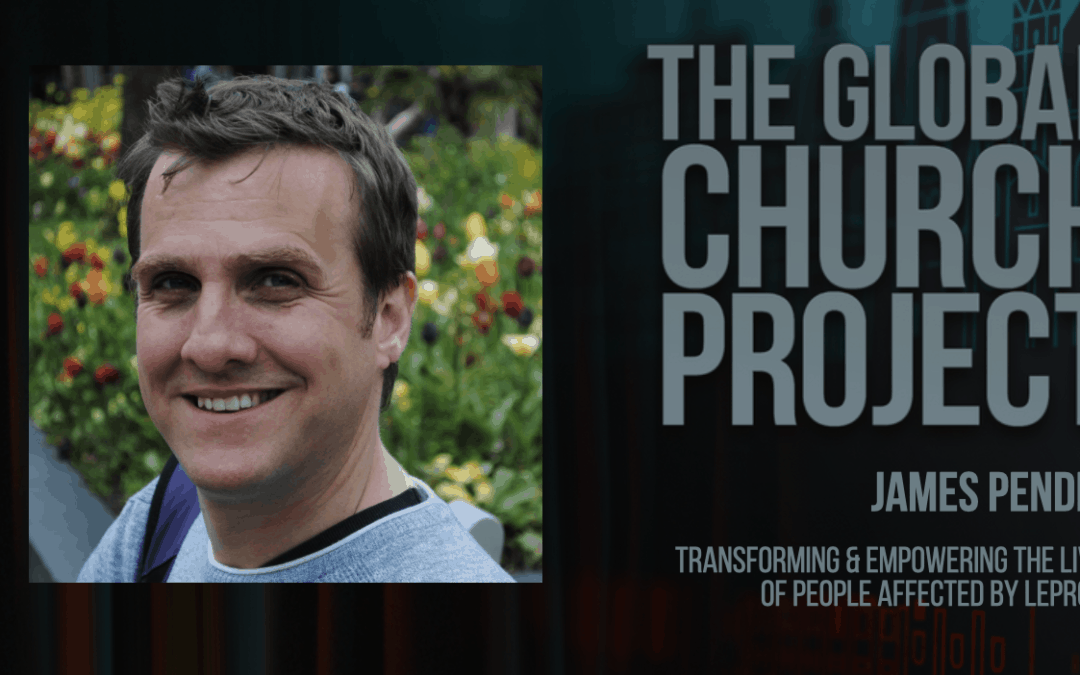 #161: James Pender – Transforming and Empowering the Lives of People Affected by Leprosy – Podcast